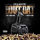 Thumbnail for the G Nate - Bout Dat link, provided by host site