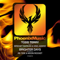 Thumbnail for the Todd Terry - Brighter Days (Re-Tide & Moon Rocket Remix) link, provided by host site