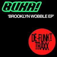 Thumbnail for the Buka - Brooklyn Wobble link, provided by host site