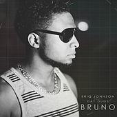 Thumbnail for the Eriq Johnson - Bruno link, provided by host site