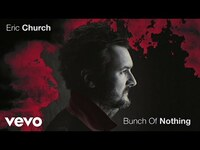 Thumbnail for the Eric Church - Bunch Of Nothing link, provided by host site
