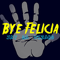 Thumbnail for the Jay Da Wizard - Bye Felicia link, provided by host site