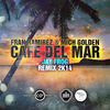 Thumbnail for the Fran Rami­rez - Cafe Del Mar 2K14 (Fran Ramirez & Mich Golden aka The Groove Ministers) link, provided by host site