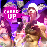 Thumbnail for the Bryan Silva - Caked Up link, provided by host site
