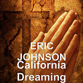 Thumbnail for the Eric Johnson - California Dreaming link, provided by host site