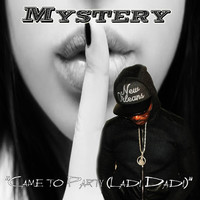 Thumbnail for the Mystery - Came to Party (Ladi Dadi) link, provided by host site