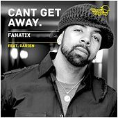 Thumbnail for the Fanatix - Can't Get Away link, provided by host site