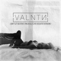 Thumbnail for the VALNTN - Can't Let Go [Acoustic] link, provided by host site