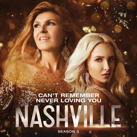 Thumbnail for the Nashville Cast - Can't Remember Never Loving You link, provided by host site