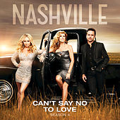 Thumbnail for the Nashville Cast - Can't Say No To Love link, provided by host site