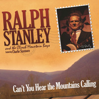 Thumbnail for the Ralph Stanley - Can't You Hear The Mountains Calling link, provided by host site