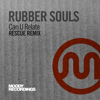 Thumbnail for the Rubber Souls - Can U Relate (Rescue Remix) link, provided by host site