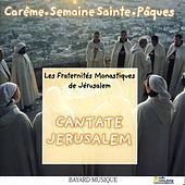 Thumbnail for the Les Fraternités Monastiques De Jérusalem - Cantate Jerusalem, Vol. 2: Temps de Carême, Semaine Sainte & Temps de Pâques link, provided by host site