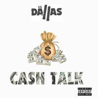 Thumbnail for the Lil Dallas - Cash Talk link, provided by host site