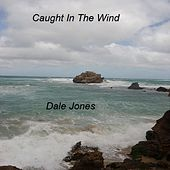 Thumbnail for the Dale Jones - Caught In The Wind link, provided by host site