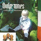 Thumbnail for the The Wolfe Tones - Child of Destiny link, provided by host site