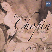 Thumbnail for the Ann Schein - Chopin: Sonata No. 3 in B Minor, 24 Preludes link, provided by host site