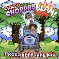 Thumbnail for the CHXPO - CHOPPAS BLAM link, provided by host site