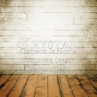 Thumbnail for the Krystal - Church Is Not a Building link, provided by host site