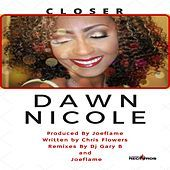 Thumbnail for the Dawn Nicole - Closer link, provided by host site