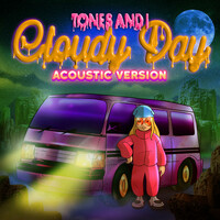 Thumbnail for the Tones and I - Cloudy Day (Acoustic) link, provided by host site