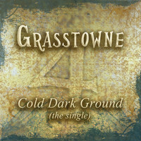 Thumbnail for the Grasstowne - Cold Dark Ground link, provided by host site