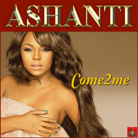 Thumbnail for the Ashanti - Come 2 Me link, provided by host site