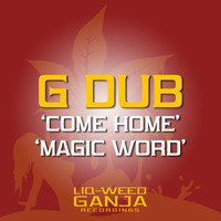 Thumbnail for the G-DUB - Come Home / Magic Word link, provided by host site