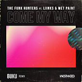 Thumbnail for the The Funk Hunters - Come My Way (Buku Remix) link, provided by host site