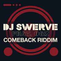 Thumbnail for the DJ Swerve - Comeback Riddim link, provided by host site