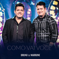 Thumbnail for the Bruno & Marrone - Como Vai Você link, provided by host site