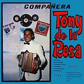 Thumbnail for the Tony de la Rosa - Compañera link, provided by host site