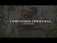 Thumbnail for the Phil Wickham - Compassion Christmas link, provided by host site