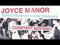 """Thumbnail for the Joyce Manor - """"Constant Nothing"""" (Full Album Stream) link, provided by host site"""