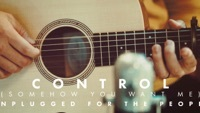 Thumbnail for the Tenth Avenue North - Control (Unplugged) link, provided by host site