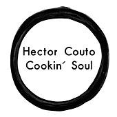 Thumbnail for the Hector Couto - Cookin' Soul link, provided by host site