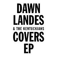 Thumbnail for the Dawn Landes - Covers link, provided by host site