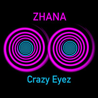 Thumbnail for the Zhana - Crazy Eyez link, provided by host site