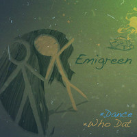 Thumbnail for the Emi Green - Dance / Who Dat link, provided by host site