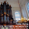 Thumbnail for the Feike Asma - De Mooiste Momenten link, provided by host site