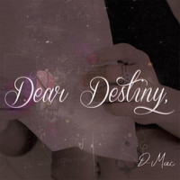 Thumbnail for the D Mac - Dear Destiny link, provided by host site