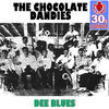 Thumbnail for the The Chocolate Dandies - Dee Blues (Remastered) link, provided by host site
