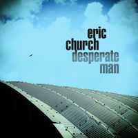 Thumbnail for the Eric Church - Desperate Man link, provided by host site