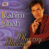 Thumbnail for the Rahim Shah - Dheeray Dheeray link, provided by host site