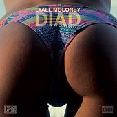Thumbnail for the LYALL MOLONEY - Diad (Do It All Day) link, provided by host site