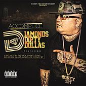 Thumbnail for the Accomplice - Diamonds Dirty Dollas link, provided by host site
