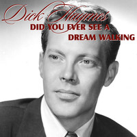 Thumbnail for the Dick Haymes - Did You Ever See A Dream Walking link, provided by host site