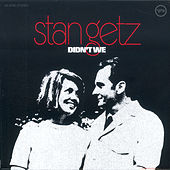 Thumbnail for the Stan Getz - Didn't We link, provided by host site