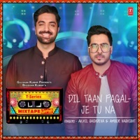 """Thumbnail for the Akhil Sachdeva - Dil Taan Pagal-Je Tu Na (From """"T-Series Mixtape Punjabi"""") link, provided by host site"""