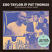 Thumbnail for the Ebo Taylor - Disco Highlife Reedit Series, Vol. 3 link, provided by host site